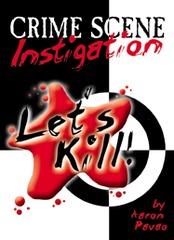 Let's Kill: Crime Scene Instigation
