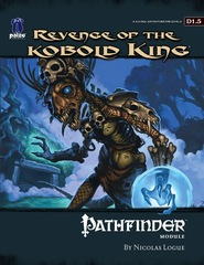 Pathfinder Module D1.5: Revenge of the Kobold King
