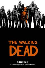 The Walking Dead - Book 6 (Hard Cover)