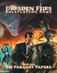 The Dresden Files Roleplaying Game - Volume 3: The Paranet Papers