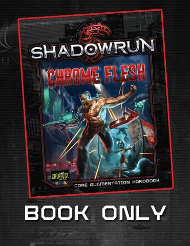 Shadowrun: Chrome Flesh (Bundle B) (Book Only)