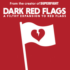 Red Flags: Dark Red Flags Expansion