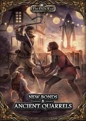 The Dark Eye: New Bonds & Ancient Quarrels