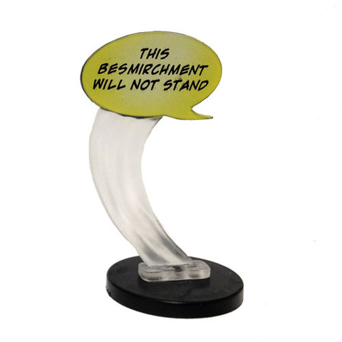 This Besmirchment Will Not Stand (W004)
