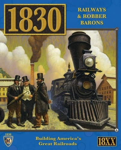 1830: The Game of Railroads and Robber Barons