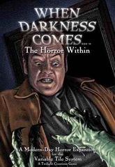 When Darkness Comes - The Horror Within