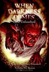 When Darkness Comes - Hell Unleashed