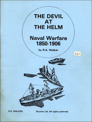 The Devil at the Helm Naval Warfare 1850-1906