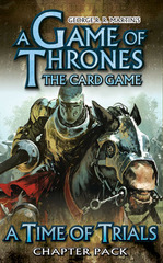 A Game of Thrones: The Card Game - A Time of Trials