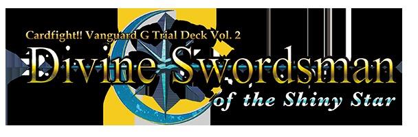 G Trial Deck Vol. 2: Divine Swordsman of the Shiny Star