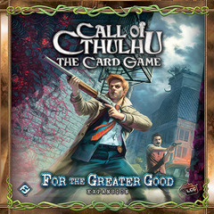 Call of Cthulhu LCG - For the Greater Good Expansion (Fantasy Flight)
