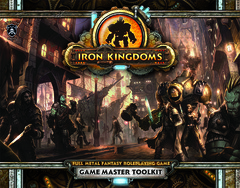 Iron Kingdoms RPG: Game Master Toolkit