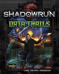 Shadowrun: Data Trails Core Matrix Handbook