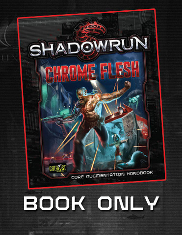 Shadowrun: Chrome Flesh (Bundle B) (Book Only)