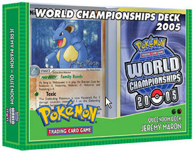 Pokemon 2005 World Championships Deck - Jeremy Maron (Queendom)