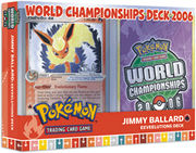 Pokemon 2006 World Championships Deck - Jimmy Ballard (Eeveelutions)