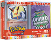 Pokemon 2006 World Championships Deck - Jimmy Ballard (Eeveelutions)