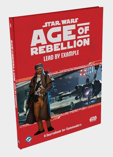 Star Wars: Age of Rebellion: Lead by Example