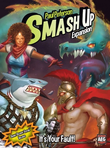 Smash Up: Its Your Fault