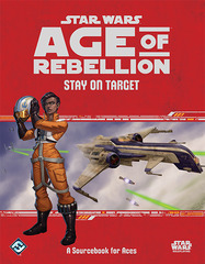 Star Wars Age of Rebellion: Stay on Target