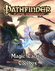 Pathfinder Player Companion: Magic Tactics Toolbox