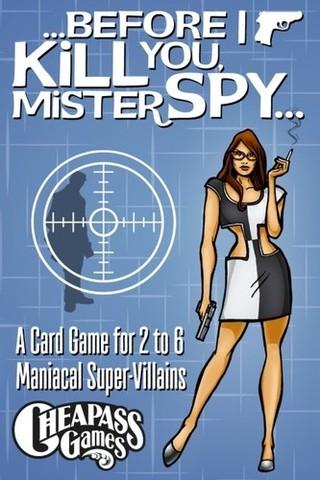 Before I Kill You, Mister Spy...