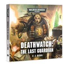 DEATHWATCH: THE LAST GUARDIAN