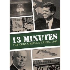 13 Minutes -The Cuban Missile Crisis