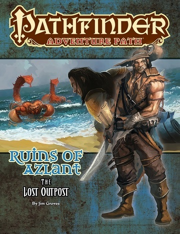 Pathfinder Adventure Path #121: Ruins Of Azlant 1: The Lost Outpost