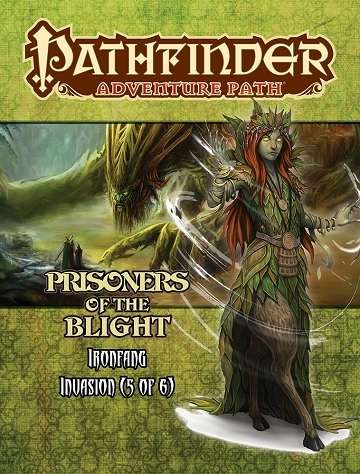 Pathfinder Adventure Path #119: Ironfang Invasion Part 5 - Prisoners of the Blight