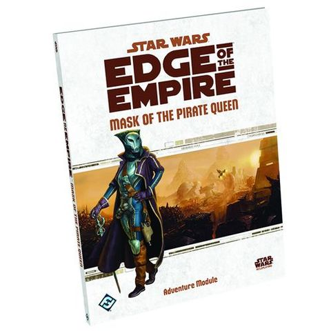 Star Wars - Edge Of The Empire Rpg: Mask Of The Pirate Queen