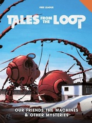 Tales From The Loop Our Friends The Machines