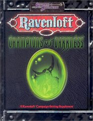 Ravenloft: Champions of Darkness (d20 3.0 Roleplaying)