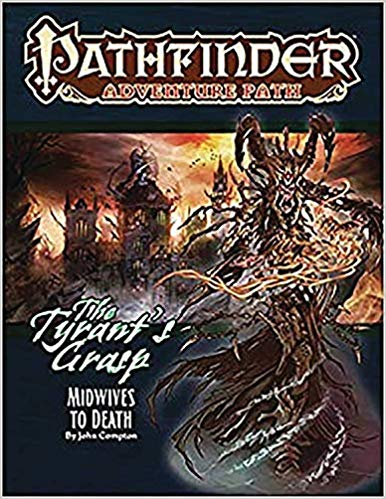 Pathfinder Adventure Path - Midwives to Death (Tyrant's Grasp 6 of 6)