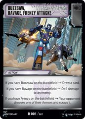 Buzzsaw, Ravage, Frenzy Attack!