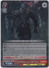 Burdened by Fate, Goblin Slayer - GBS/S63-E034S - SR