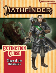 Pathfinder RPG Second Edition Adventure: Siege of the Dinosaurs (Extinction Curse 4 of 6)