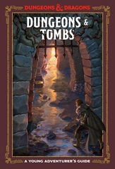 Dungeons & Tombs: A Young Adventurers Guide - Hardcover