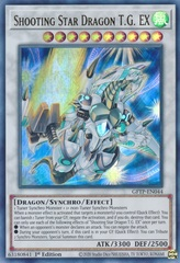 Shooting Star Dragon T.G. EX - GFTP-EN044 - Ultra Rare - 1st Edition