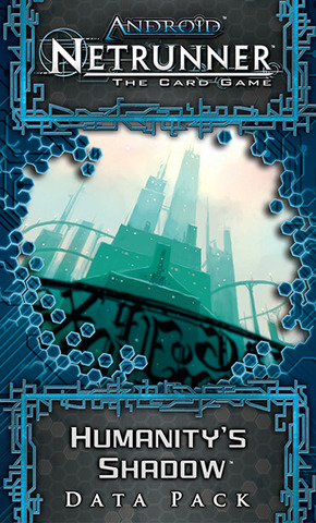 Android: Netrunner - Humanity's Shadow