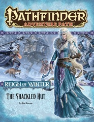 Pathfinder Adventure Path #68: The Shackled Hut (Reign of Winter 2 of 6)